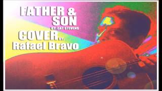 FATHER & SON ( PADRE E HIJO ) - COVER - RAFAEL BRAVO - LYRICS