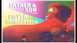 FATHER & SON ( PADRE E HIJO ) - COVER - RAFAEL BRAVO - LYRICS