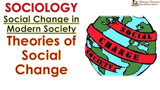 Sociology for UPSC    IAS : Social Change in Modern Society: Theories of Social Change - Lecture 96