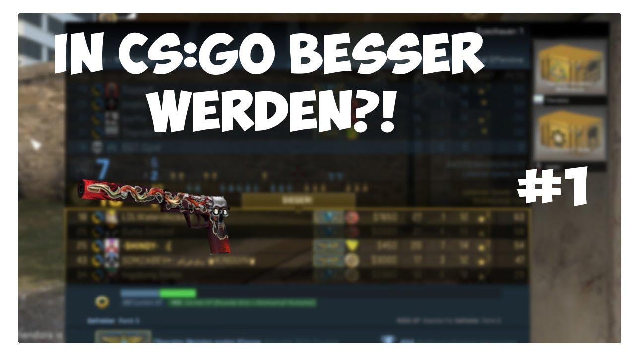 BeГџer In Cs Go Werden