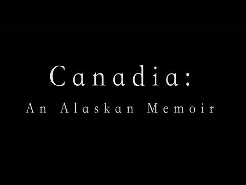 Canadia: An Alaskan Memior