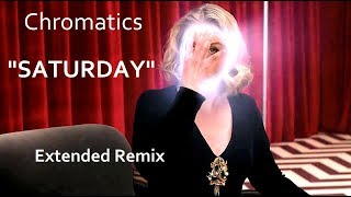 "Chromatics ""SATURDAY"" (Extended Remix 2019) with Original Twin Peaks Theme ""Falling"""