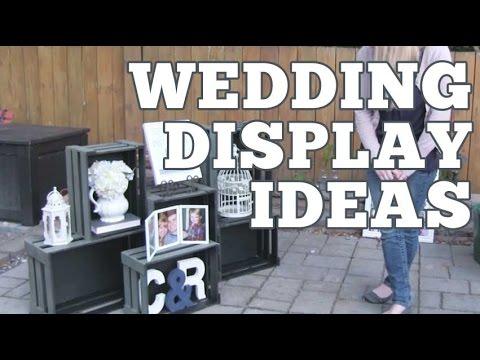 DIY Wedding Display Ideas   Ryan + Chelsea's Wedding Series   Episode 17