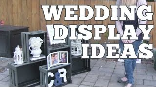 Diy Wedding Display Ideas | Ryan + Chelsea's Wedding Series | Episode 17