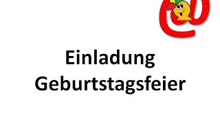 Nette Einladung an Freunde zu einer Geburtstagsfeier - Texte für E-Mails und Briefe - German Letters