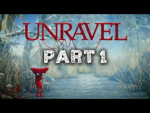 Unravel Gameplay Walkthrough Part 1 - THE FIRST LEVEL (Chapter 1)