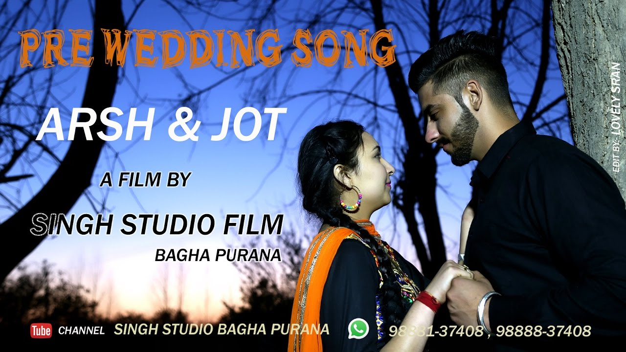 ARSH JOT Pre Wedding Song By SINGH STUDIO FILM