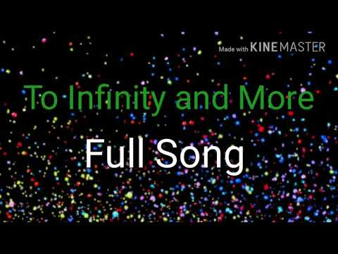 To Infinity and More || Full Song with LYRICS