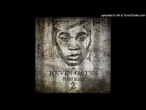 Kevin Gates - Going Backwards (By Any Means 2 Leak)