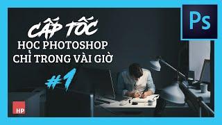 Tự học Photoshop Cấp Tốc - BÀI 1 - Chỉnh Ảnh Nhanh