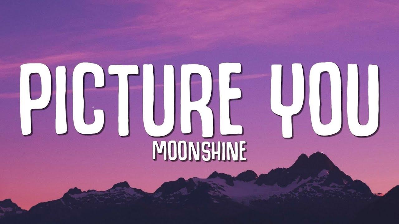 Moonshine - Picture You (Lyrics)