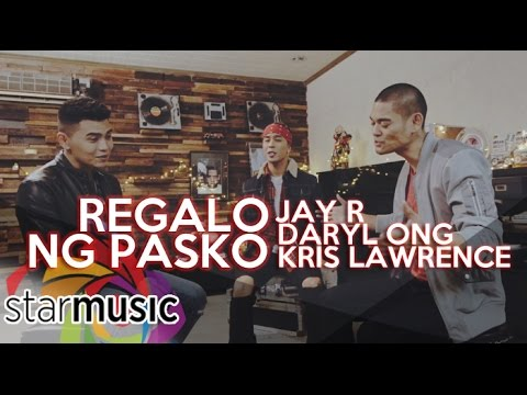Jay R, Kris Lawrence, Daryl Ong - Regalo Sa Pasko (Official Music Video)