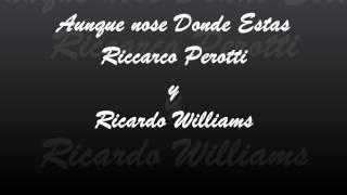 Aunque No Se Donde Estas Riccardo Perotti y Ricardo Willams(En Concierto)