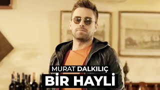 Repeat youtube video Murat Dalkılıç - Bir Hayli (Official HD - Stereo)