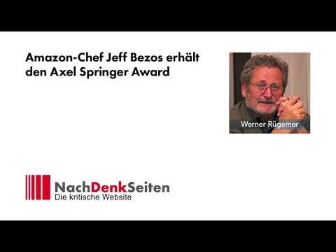 Amazon-Chef Jeff Bezos erhält den Axel Springer Award | Werner Rügemer | NachDenkSeiten-Podcast