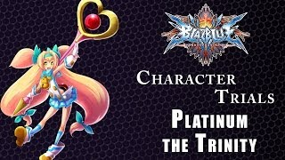 Blazblue Chronophantasma Character Trials   Platinum The Trinity