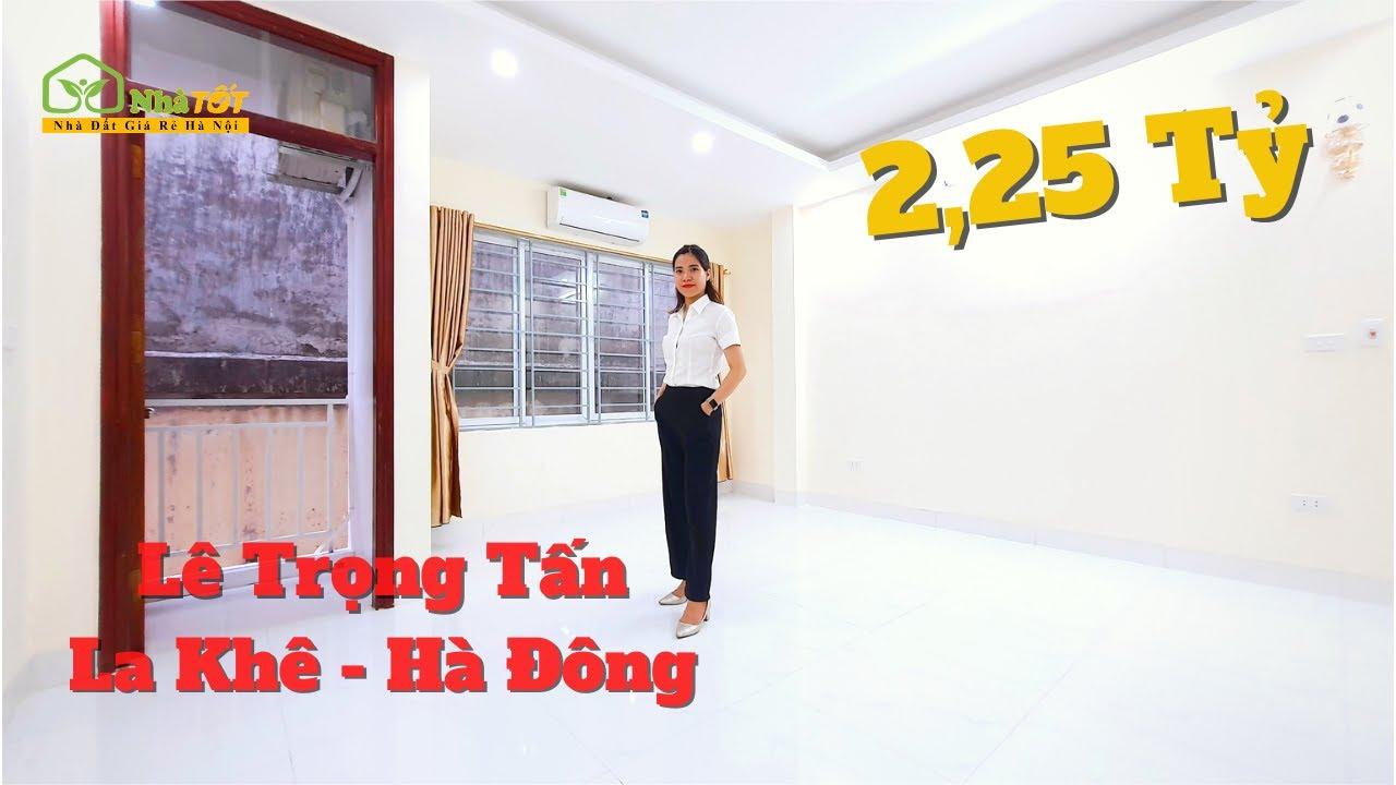 image 2,25 Tỷ - Lê Trọng Tấn, Hà Đông 4 Tầng x 30m2, Tặng Điều Hòa, Quạt Trần...   nhà TỐT