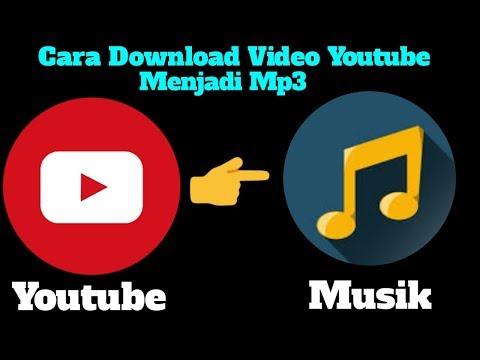 Tutorial Cara Download Video Youtube Menjadi Mp3 Terbaru Youtube