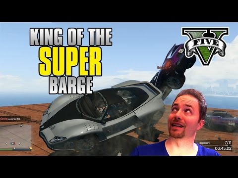 GTA 5 Online King of the SUPER Barge!