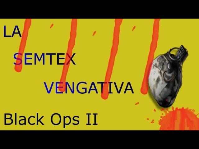 La Semtex Vengativa - Gameplay Black Ops 2
