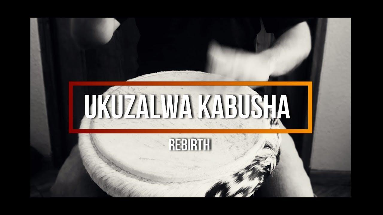 Djembê patterns for beginners : Ukuzalwa kabusha
