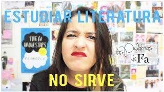 Rant | Los estudiantes de literatura hacen NADA | LasPalabrasDeFa