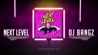 ☓ NeXT LeVeL MiX 2019 (ENJOY THE PARTY) by . DJ BangZ☓