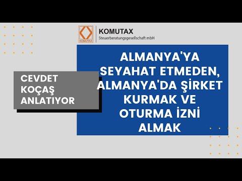 ALMANYA'YA GİTMEDEN UZAKTAN ŞİRKET KURABİLİR, OTURUM ALABİLİR MİYİM? (Cevdet Koçaş anlatıyor)