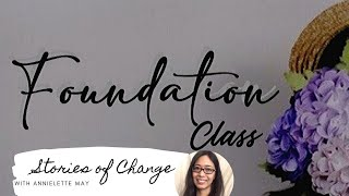 Foundation Class, Stories of Change with Annielette May