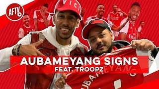 (BREAKING NEWS) Aubameyang Has Signed Da Ting! Feat Troopz