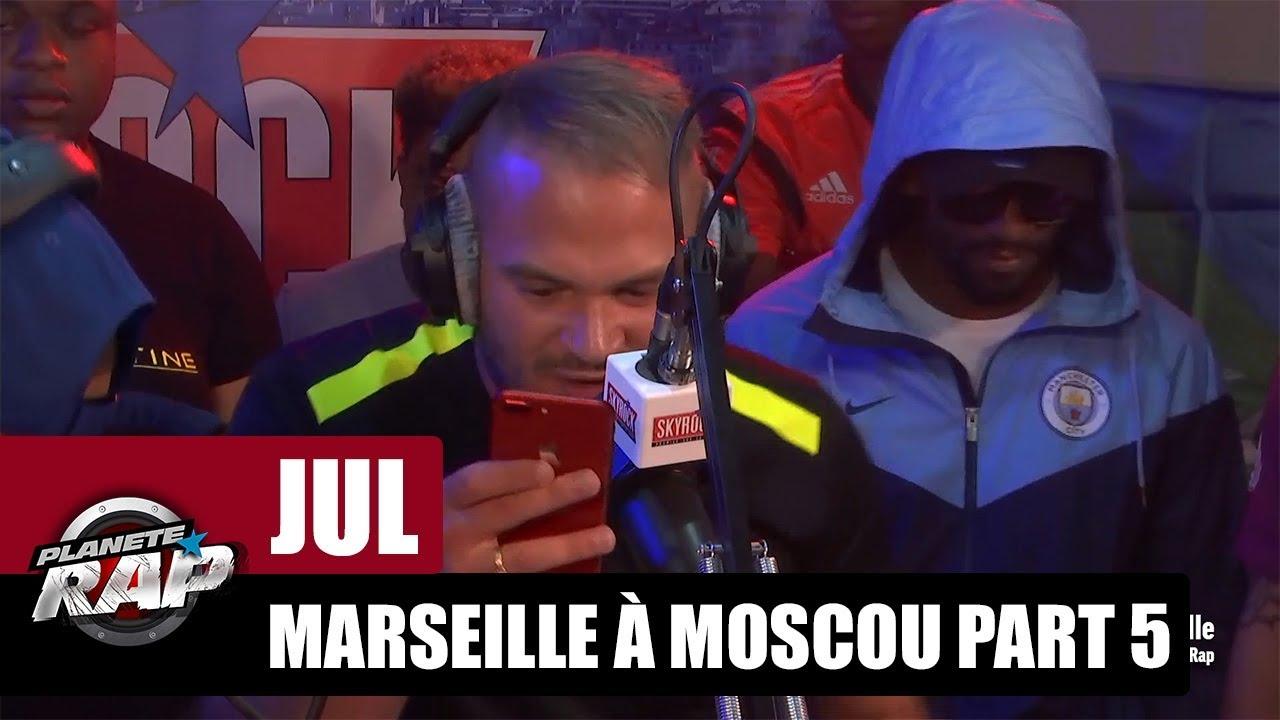 Jul - Freestyle de Marseille à Moscou [Part 5] #PlanèteRap