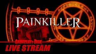 Gameplay and Talk Live Stream - Painkiller: Black Edition (PC) - Trauma Mode