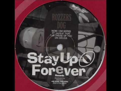Stay Up Forever 59 - Rozzer's Dog - Now I Am Going To Repeat That For Those Of You On Drugs music