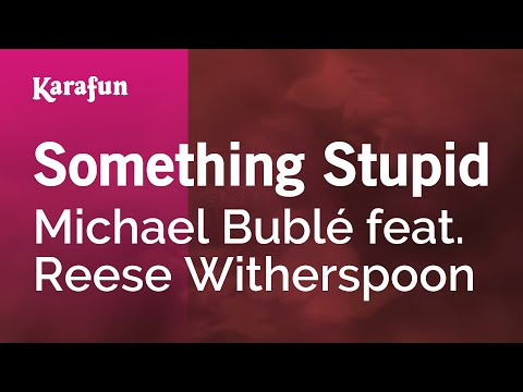 Karaoke Something Stupid - Michael Bublé Feat. Reese Witherspoon *