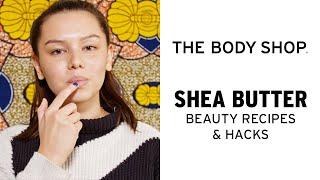 How To: DIY Shea Lip Balm and Scrub  The Body Shop