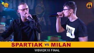 SPARTIAK vs MILAN  WBW 2018  Finał XVI Edycji (B) Freestyle Battle
