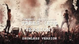 Скачать DRUMLESS Trees ERS Version Twenty One Pilots