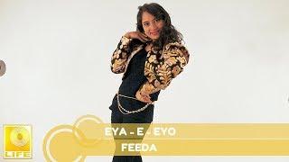 Download Lagu Feeda - Eya-E-Eyo (Official Audio) mp3