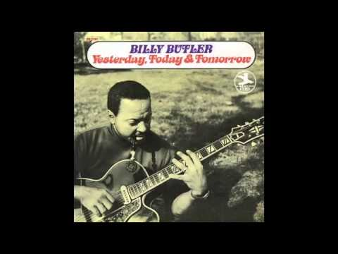 Billy Butler - Yesterday, Today & Tomorrow