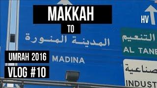*UMRAH 2016* VLOG #10 - MAKKAH TO MADINA