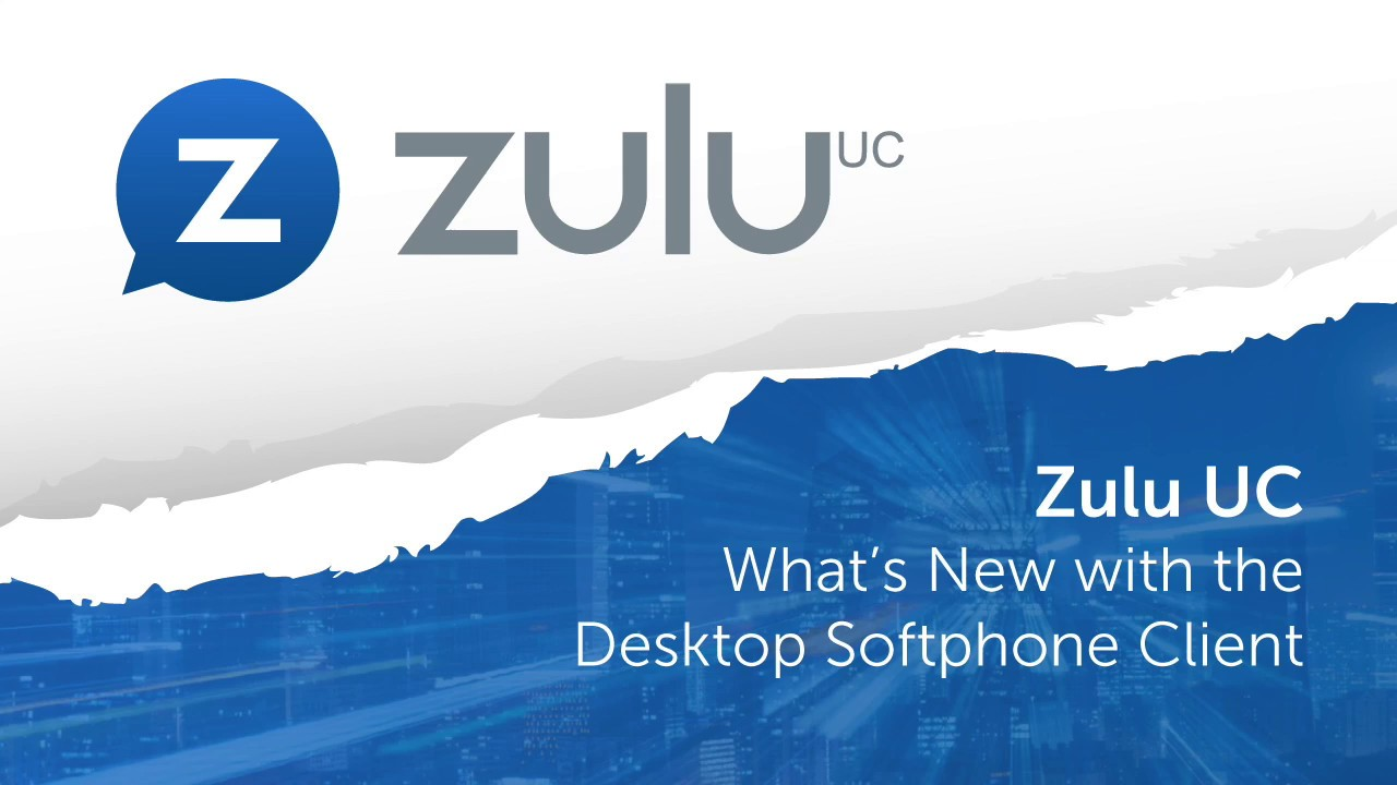 Zulu UC - The ultimate desktop and softphone integration for your