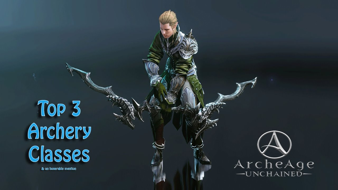 Archeage Unchained: Top 3 Archery Classes | Theorycrafting