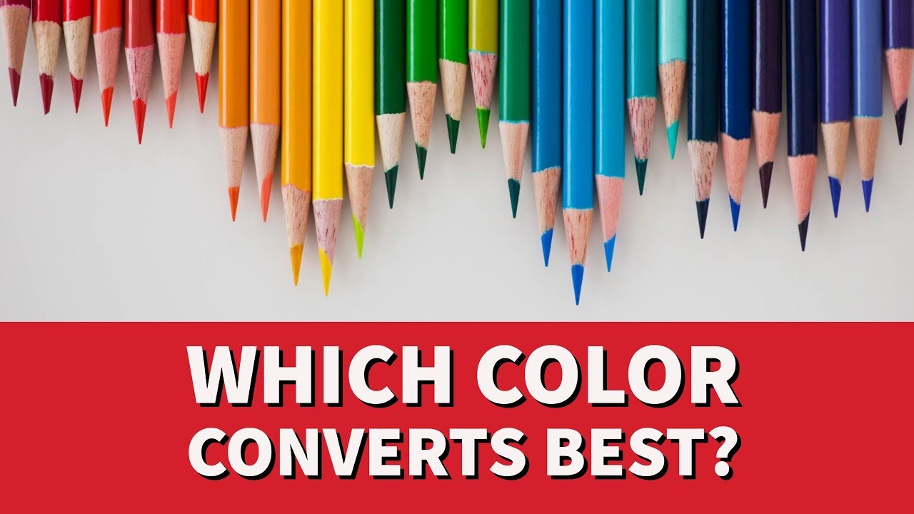 Which Color Converts The Best