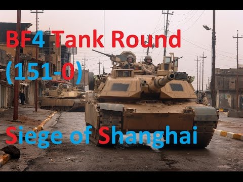 BF4 Flawless Tank Round (151-0) by FuT-Cerealno | Siege of Shanghai M1A2 MBT | Conquest Large HD