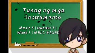 Music 3 | Quarter 3 | Week 1 | Tunog Ng Mga Instrumento | MELC-BASED
