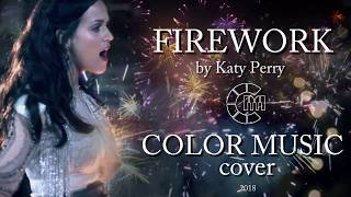 Katy Perry - Firework (COLOR MUSIC cover)