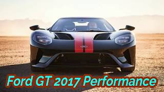 Ford GT 2017 Performance Review