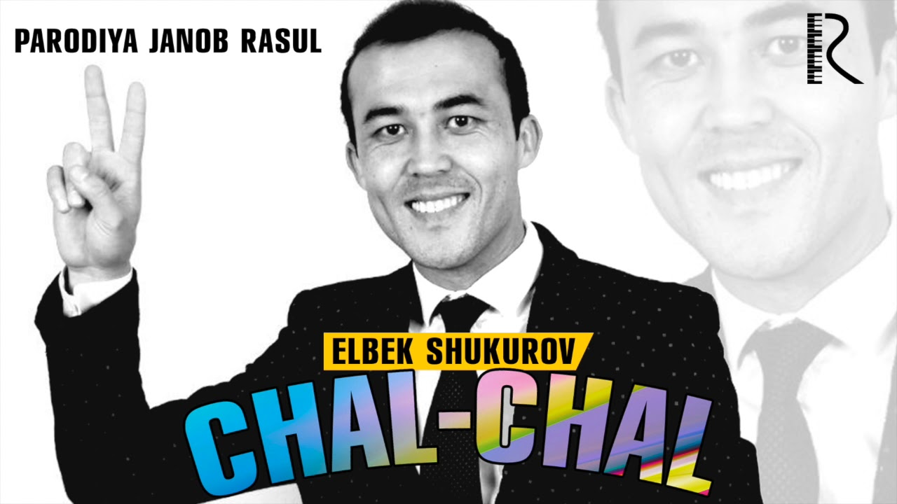 Elbek Shukurov - Chal-chal (parodiya Janob Rasul) 2019