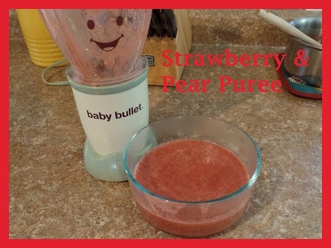 Healthy Baby Food – Strawberry Pear Puree