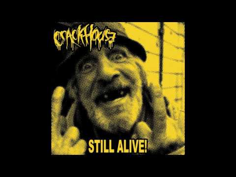 Crack House - Today Seems Like A Nice Day For An Overdose (taken from the release Still Alive!)